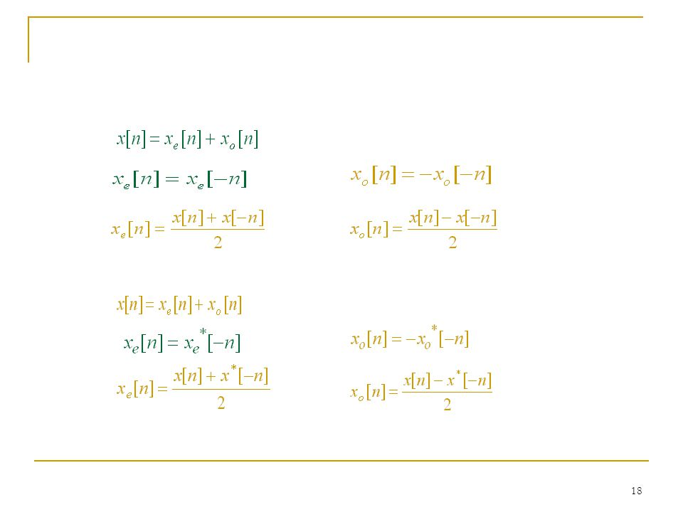 17 2.1.5 Symmetry of sequence Conjugate-symmetric sequence Conjugate-antisymmetric sequence