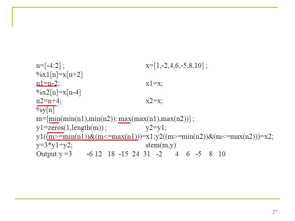 26 EXAMPLE The matlab codes on the addition of two sequences