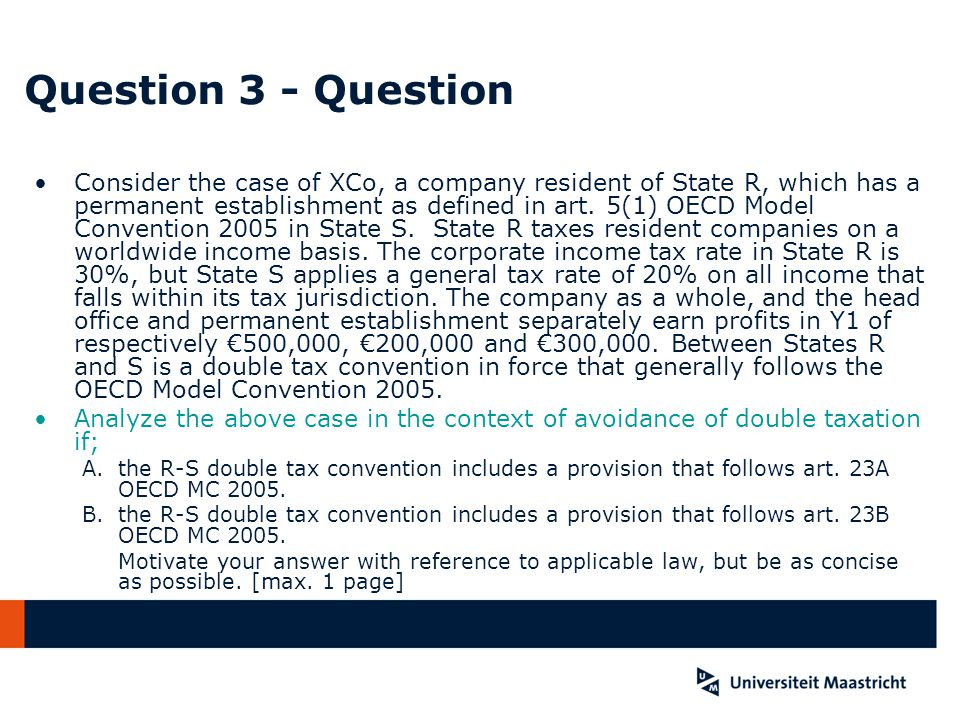 Question 3 - Question Consider the case of XCo, a company resident of State R, which has a permanent establishment as defined in art.
