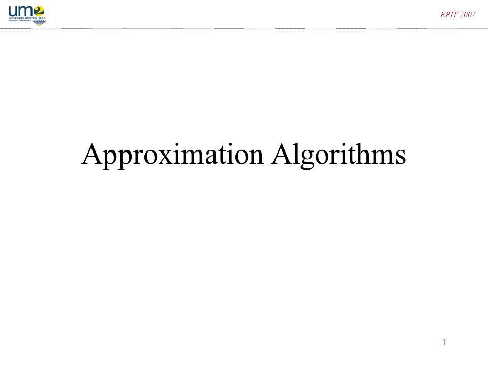 1 EPIT 2007 Approximation Algorithms