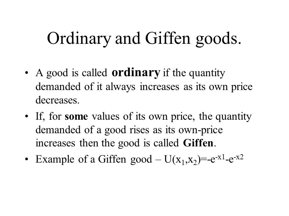 Ordinary and Giffen goods.