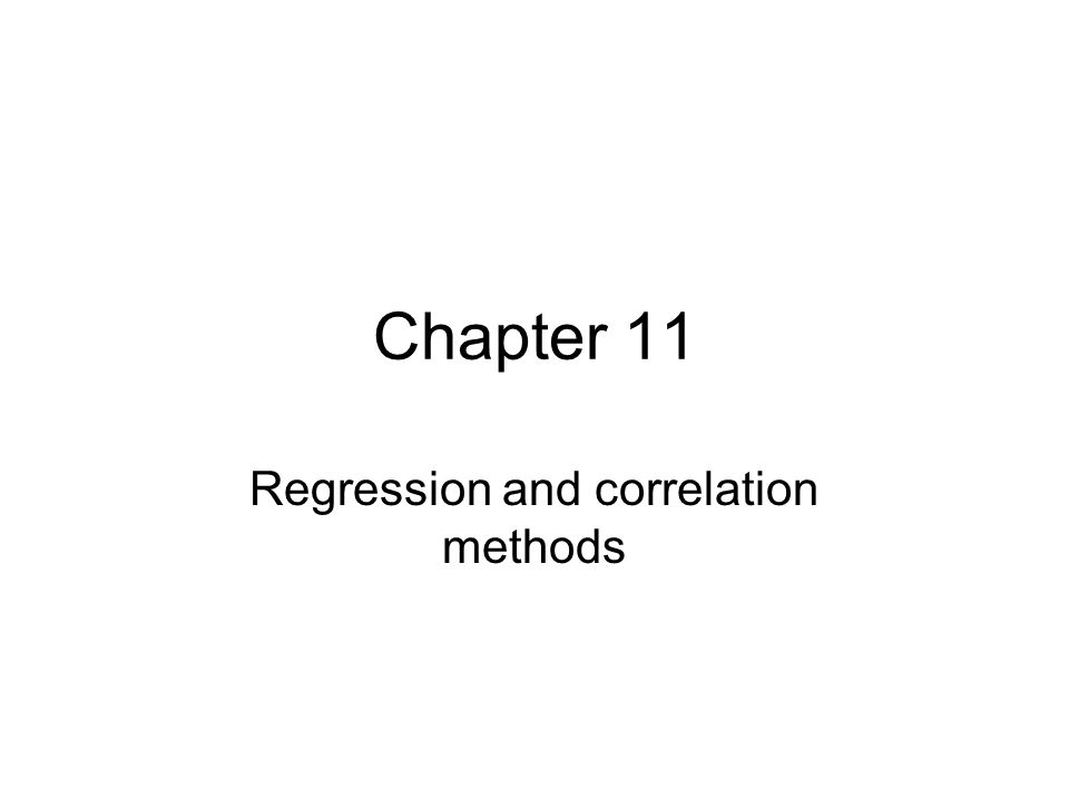 Chapter 11 Regression and correlation methods