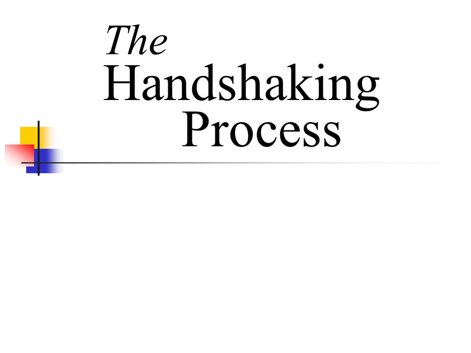Handshaking The Process