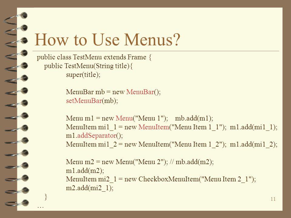 11 How to Use Menus.