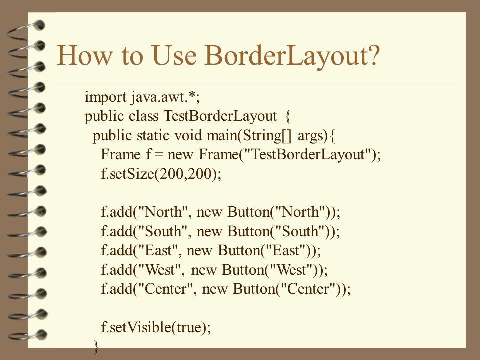 How to Use BorderLayout.