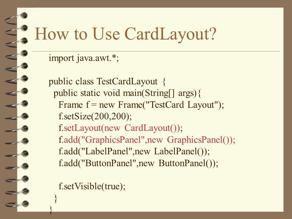 How to Use CardLayout.