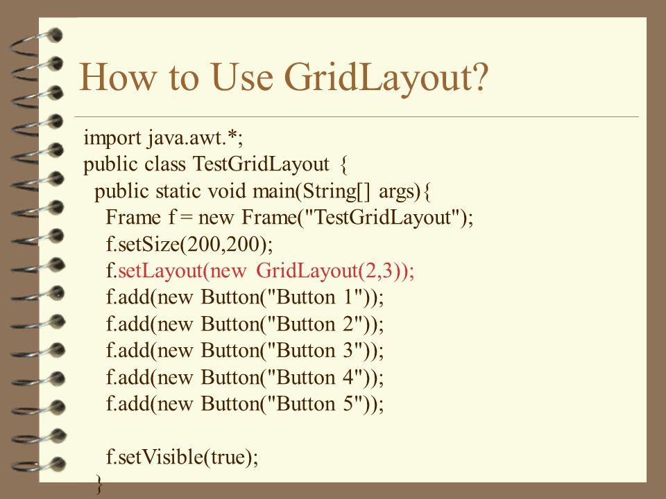 How to Use GridLayout.