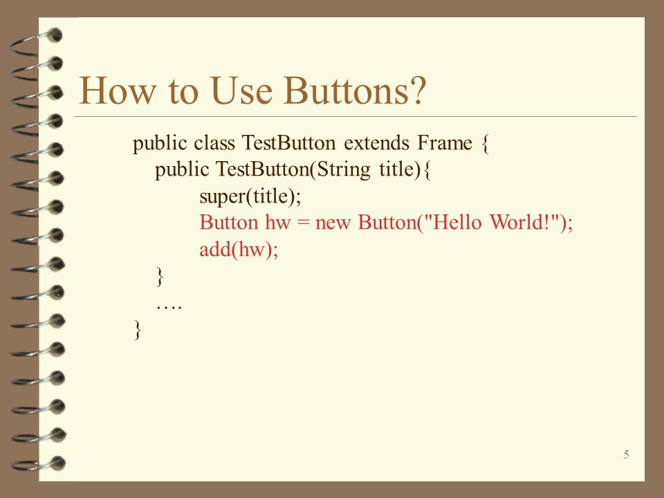 5 How to Use Buttons.