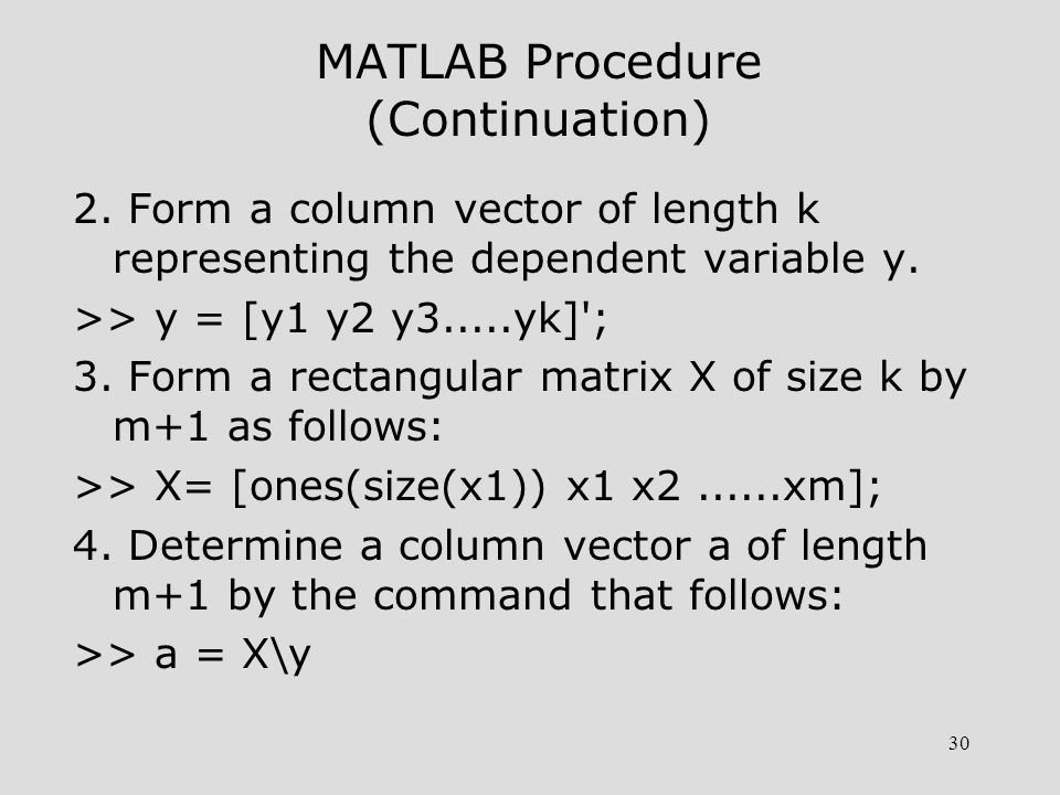30 MATLAB Procedure (Continuation) 2.