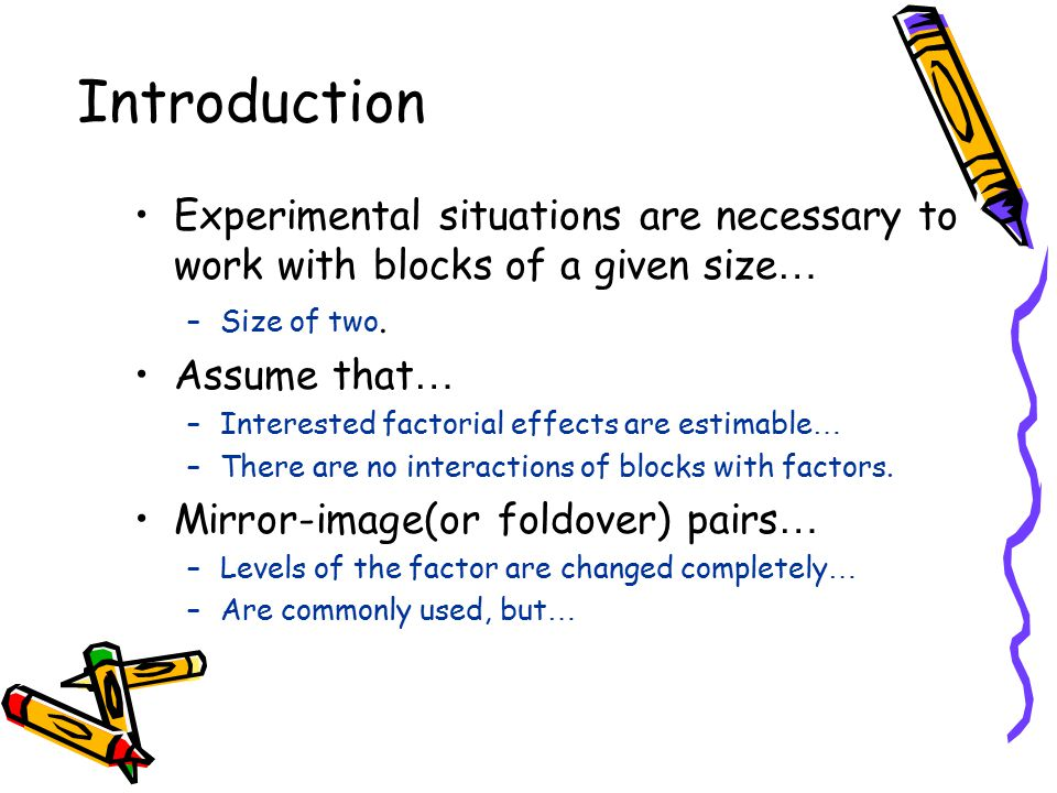 Introduction Experimental situations are necessary to work with blocks of a given size … –Size of two.