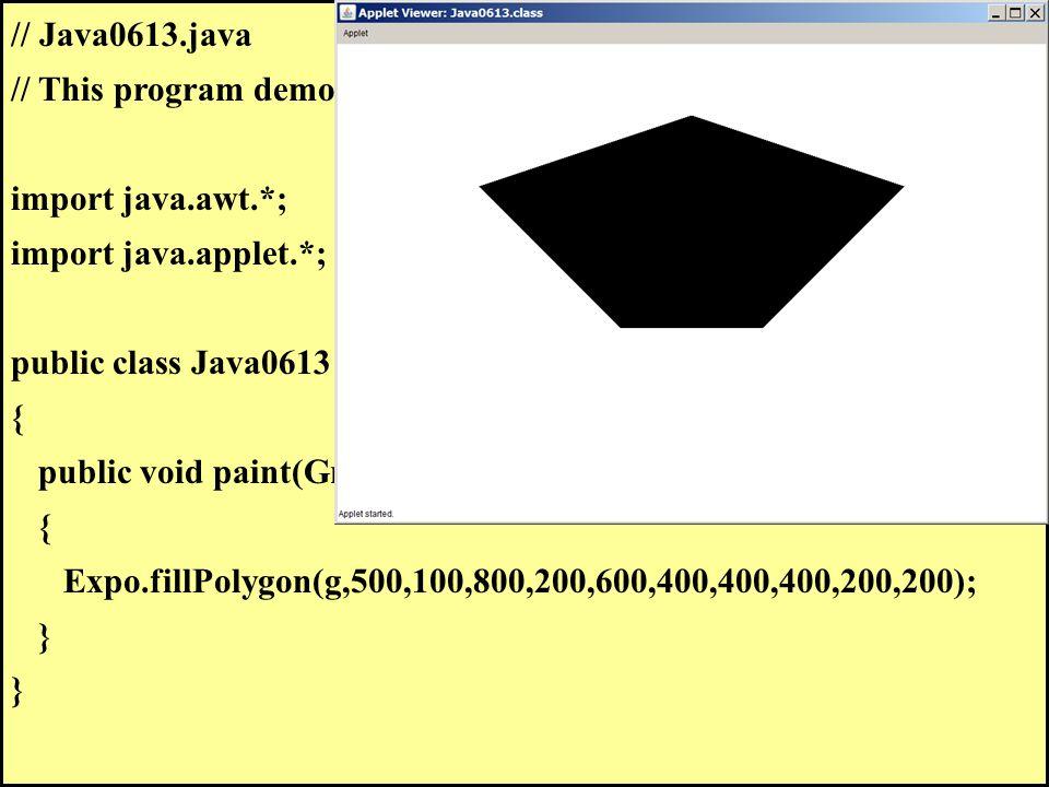 // Java0613.java // This program demonstrates fillPolygon.