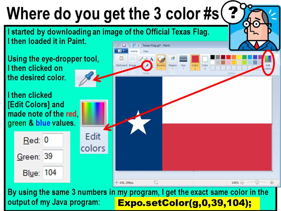 Where do you get the 3 color #s I started by downloading an image of the Official Texas Flag. I then loaded it in Paint. Using the eye-dropper tool, I