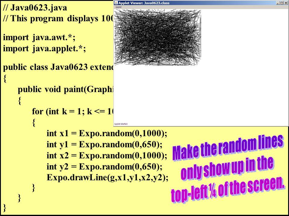 // Java0623.java // This program displays 1000 random lines.