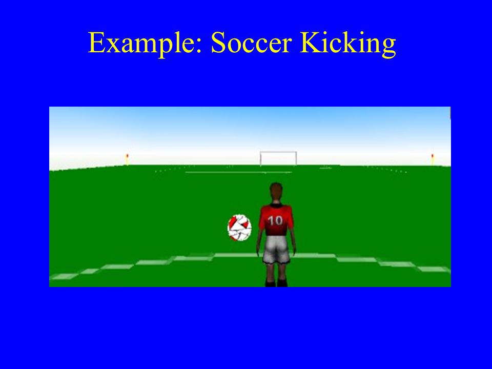 Example: Soccer Kicking