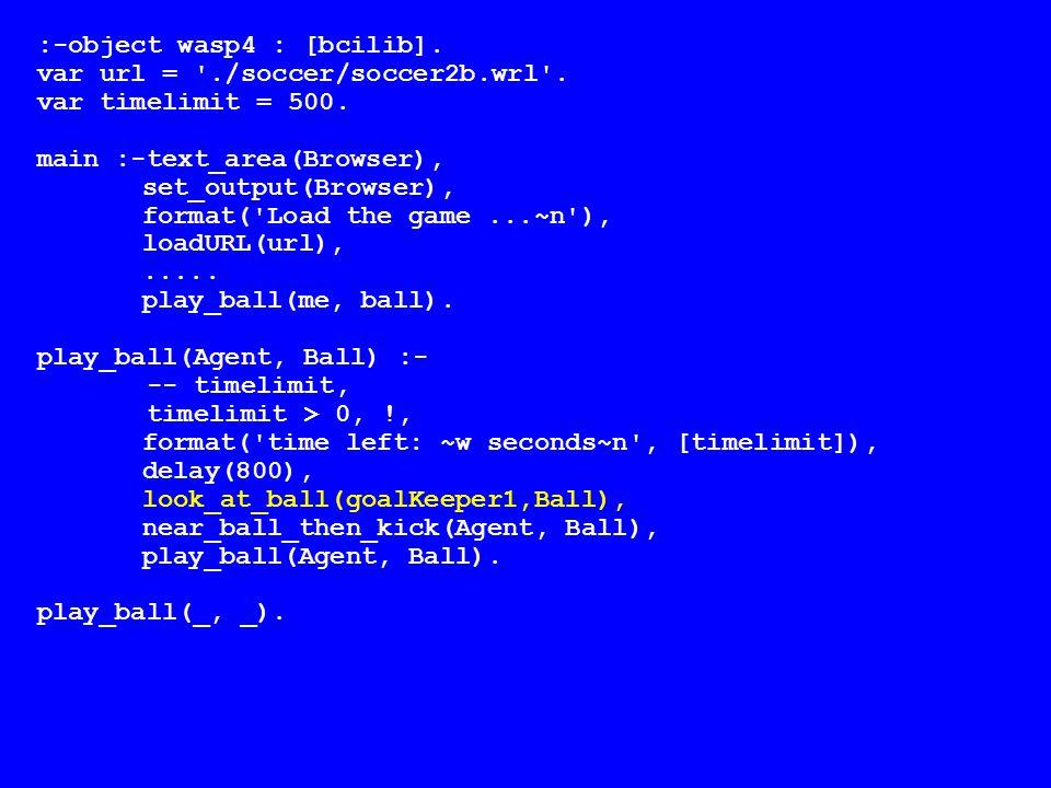 :-object wasp4 : [bcilib].var url = ./soccer/soccer2b.wrl .