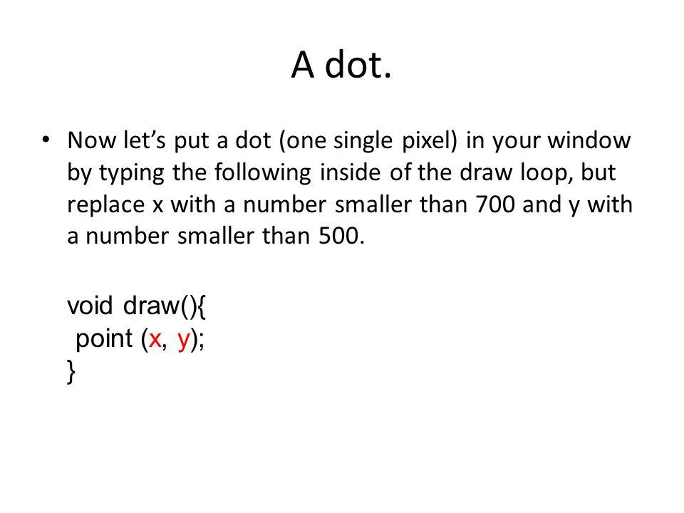 A dot.