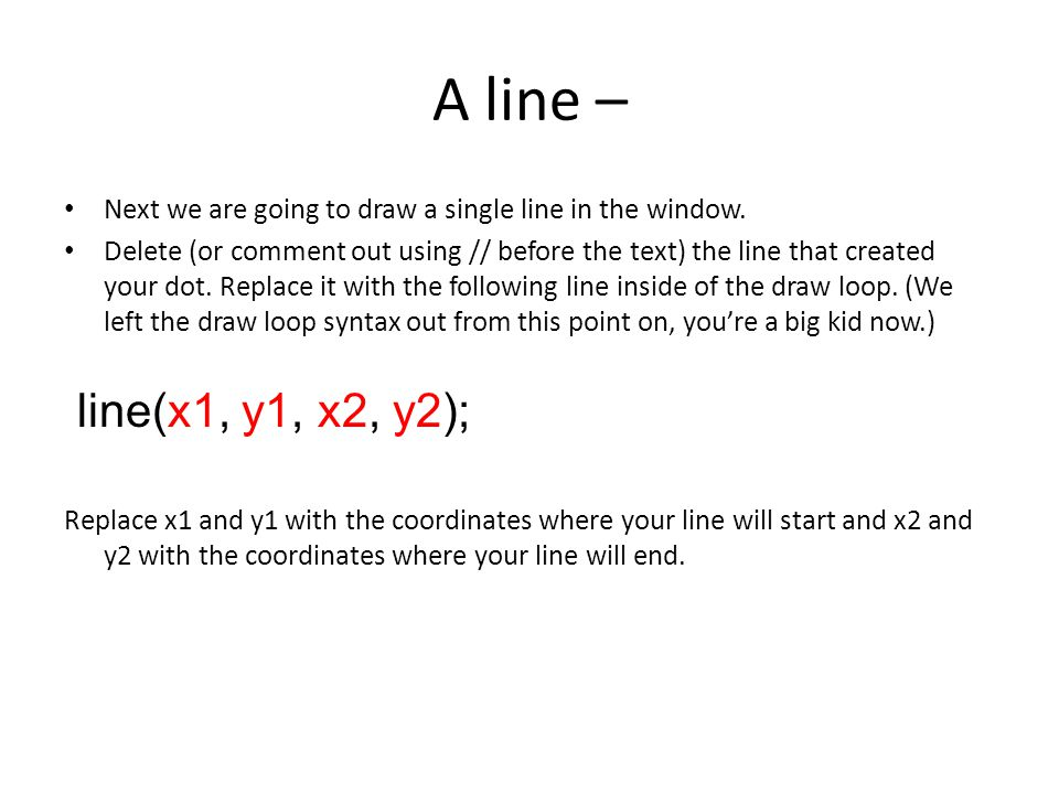A line – Next we are going to draw a single line in the window.