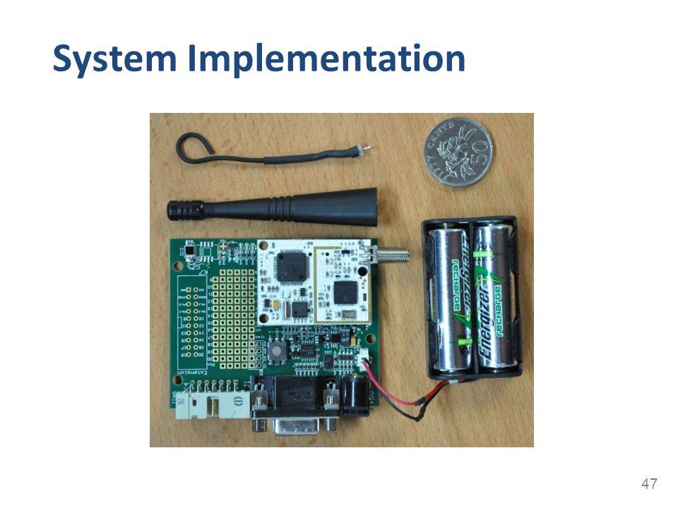 System Implementation 47
