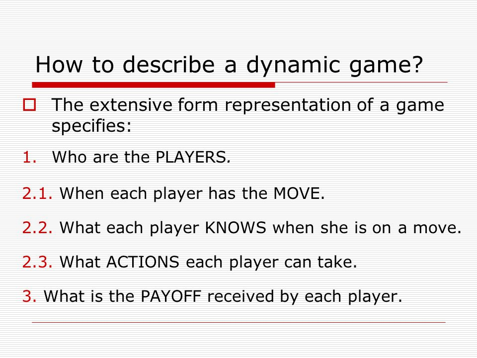 How to describe a dynamic game.