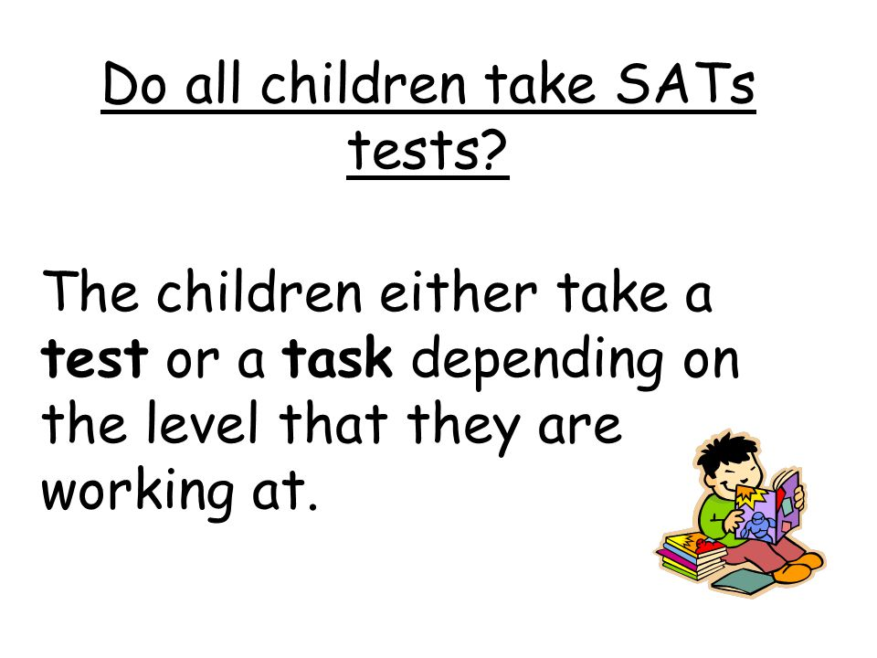 What subjects do the children take SATs in.