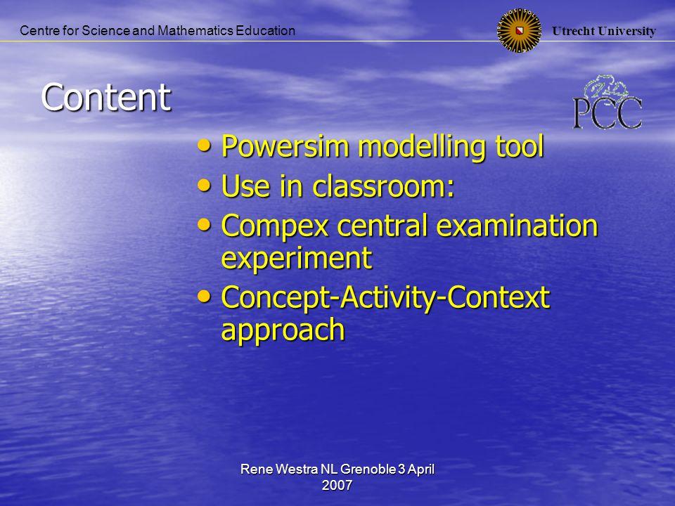 Utrecht University Centre for Science and Mathematics Education Rene Westra NL Grenoble 3 April 2007 Powersim 1 Modelling