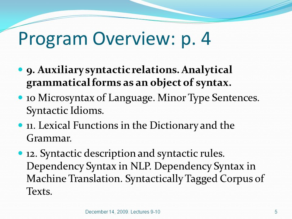 Classes of Syntactic Relations 1) actant relations; 2) attributive relations; 3) coordinative relations; 4) auxiliary relations December 14, 2009.