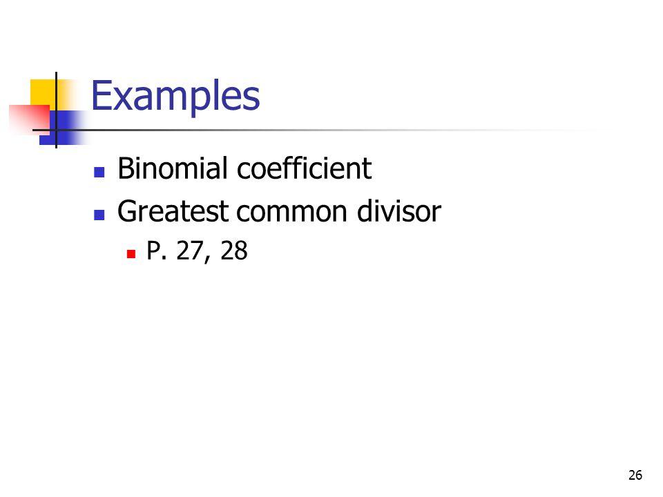 26 Examples Binomial coefficient Greatest common divisor P. 27, 28