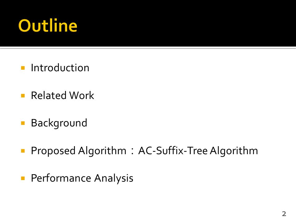  Introduction  Related Work  Background  Proposed Algorithm : AC-Suffix-Tree Algorithm  Performance Analysis 2