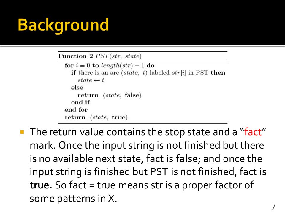 " The return value contains the stop state and a ""fact"" mark. Once the input string is not finished but there is no available next state, fact is fals"