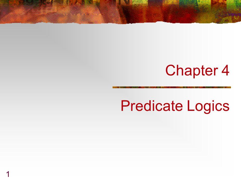 1 Chapter 4 Predicate Logics