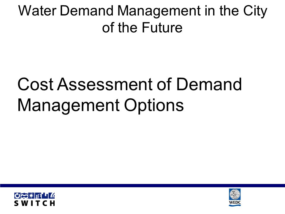 Water Demand Management in the City of the Future Cost Assessment of Demand Management Options