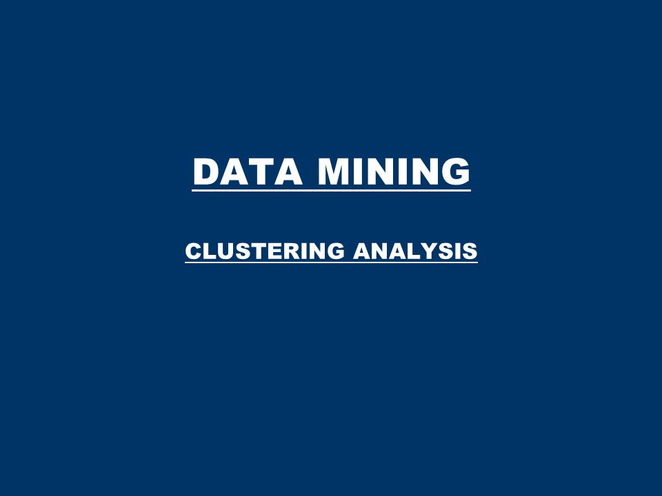 DATA MINING CLUSTERING ANALYSIS