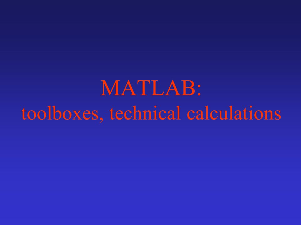 MATLAB: toolboxes, technical calculations