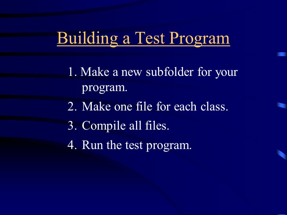 Building a Test Program 1. Make a new subfolder for your program.