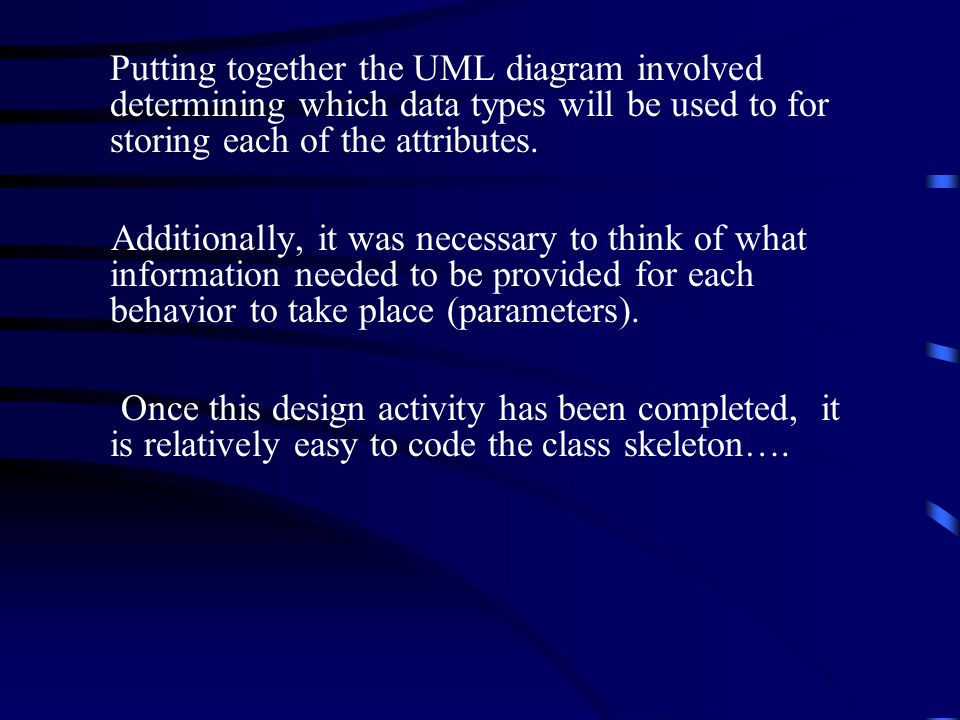 Putting together the UML diagram involved determining which data types will be used to for storing each of the attributes.