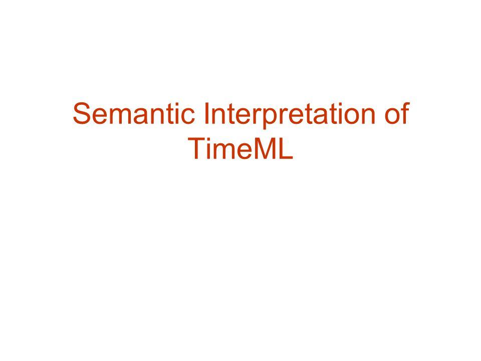 Semantic Interpretation of TimeML