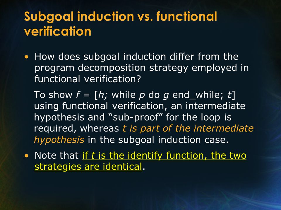 Subgoal induction vs. functional verification How does subgoal induction differ from the program decomposition strategy employed in functional verific