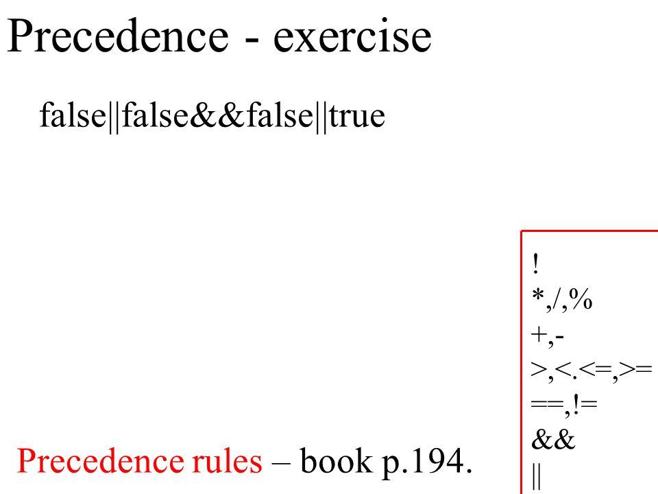 Precedence - exercise Precedence rules – book p.194.