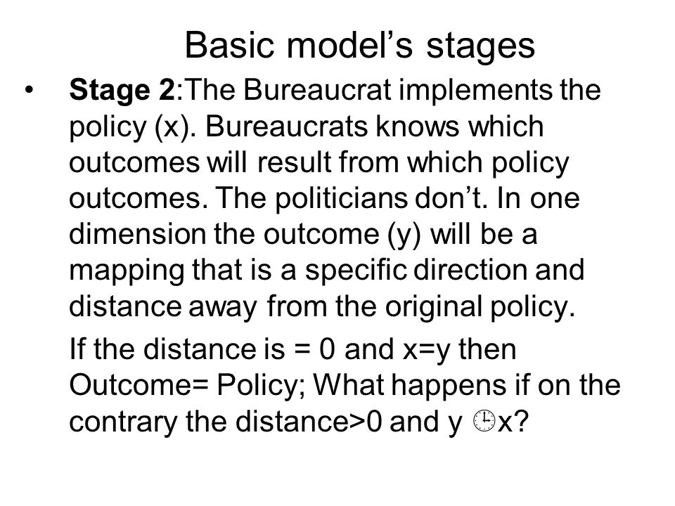 Stage 2:The Bureaucrat implements the policy (x).