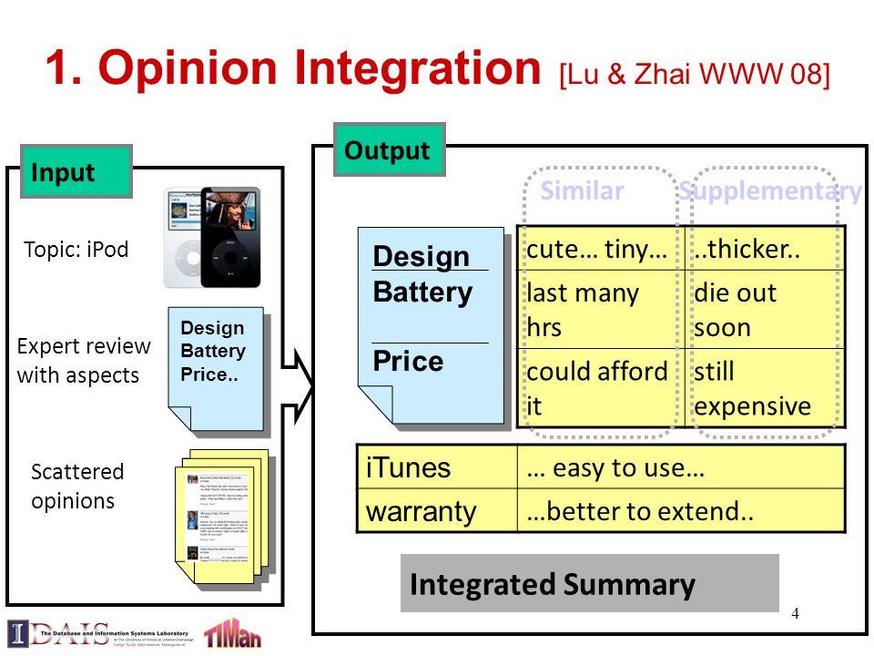 4 1. Opinion Integration [Lu & Zhai WWW 08] cute… tiny…..thicker..