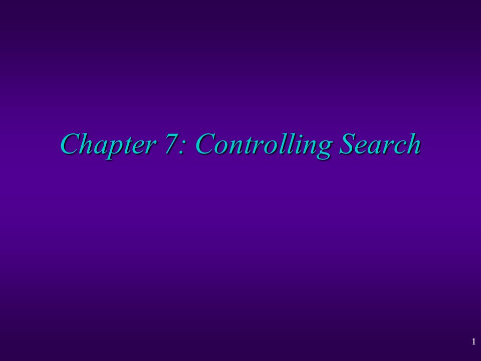 1 Chapter 7: Controlling Search