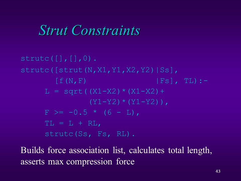 43 Strut Constraints strutc([],[],0).