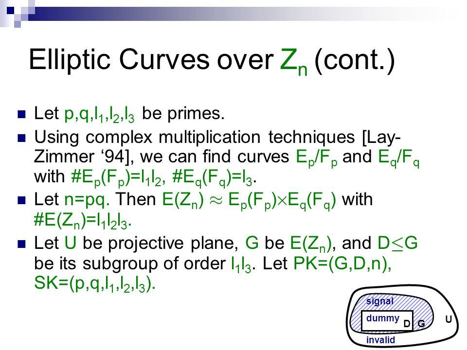 Elliptic Curves over Z n (cont.) Let p,q,l 1,l 2,l 3 be primes.