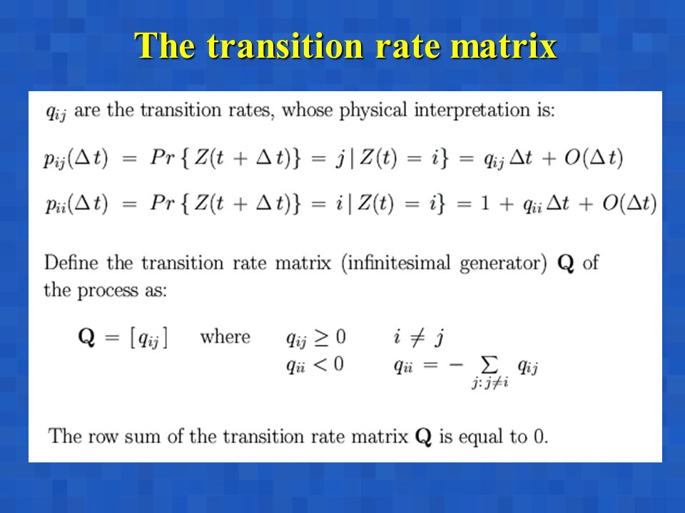 The transition rate matrix