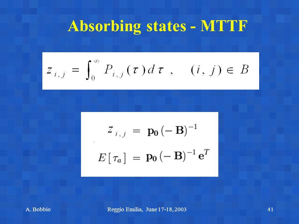 A. BobbioReggio Emilia, June 17-18, 200341 Absorbing states - MTTF