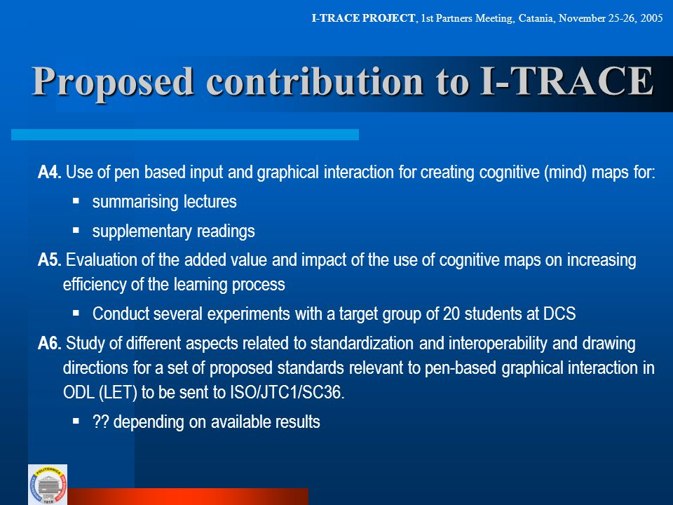 I-TRACE PROJECT, 1st Partners Meeting, Catania, November 25-26, 2005 Proposed contribution to I-TRACE A4.