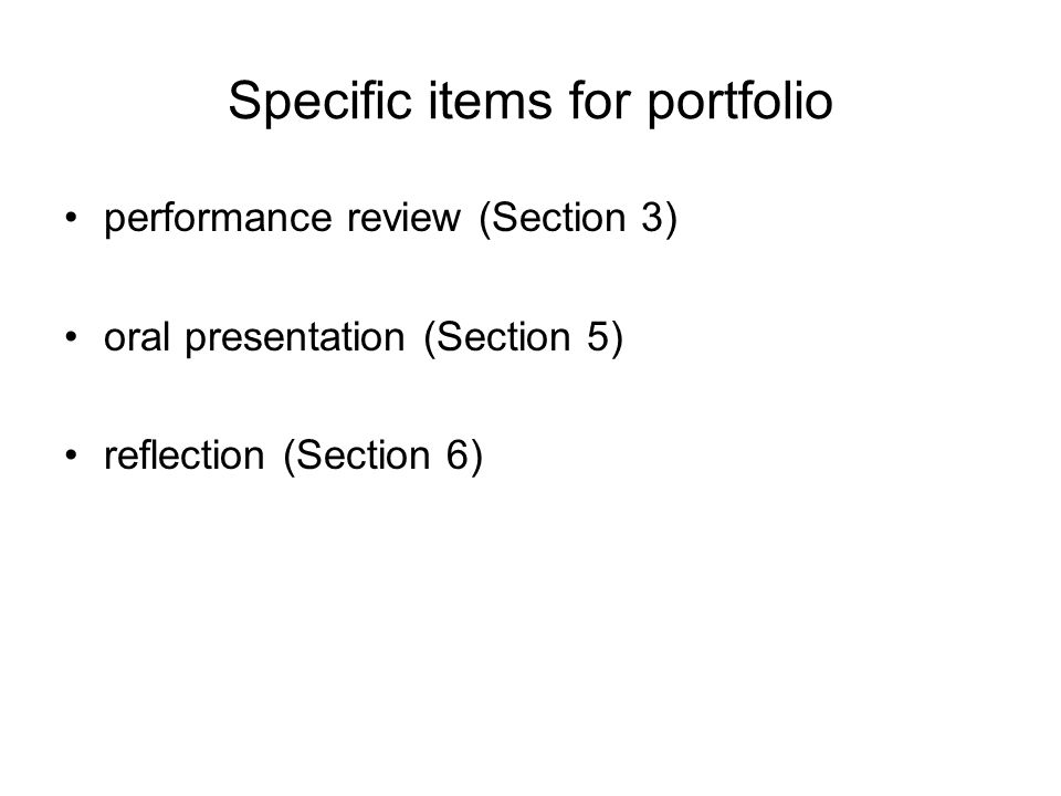 Specific items for portfolio performance review (Section 3) oral presentation (Section 5) reflection (Section 6)