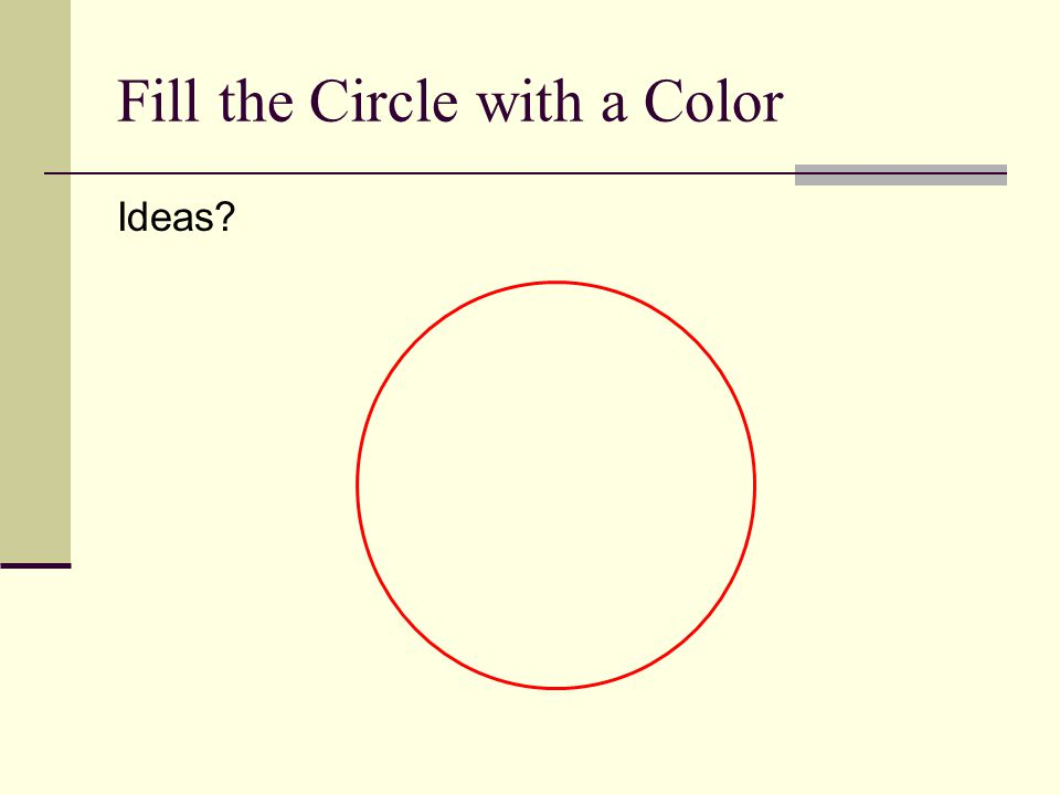 Fill the Circle with a Color Ideas?