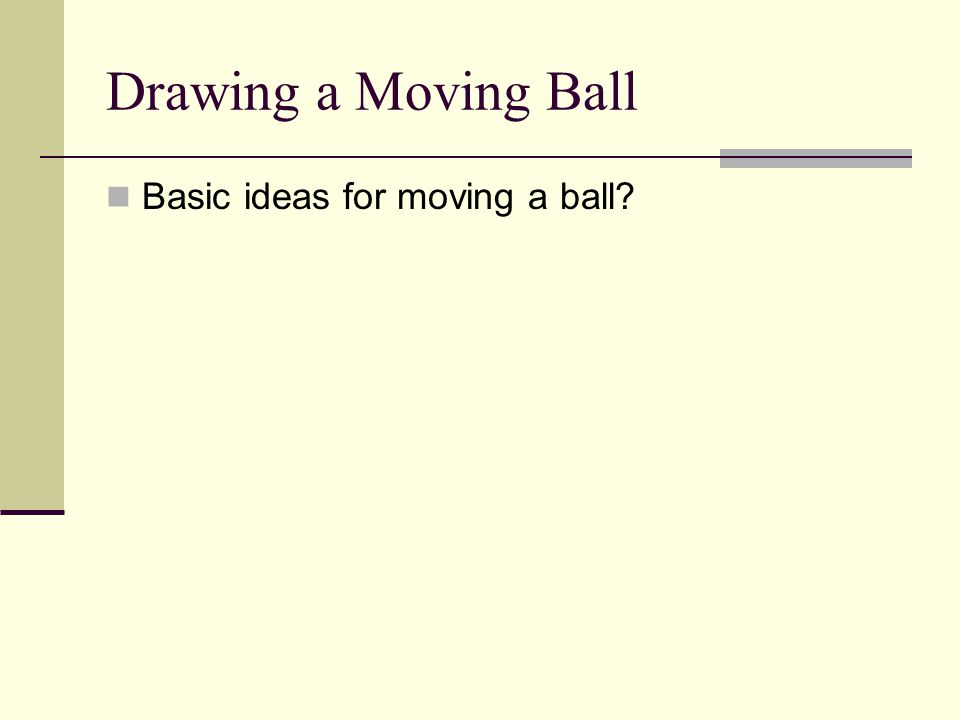 Basic ideas for moving a ball?