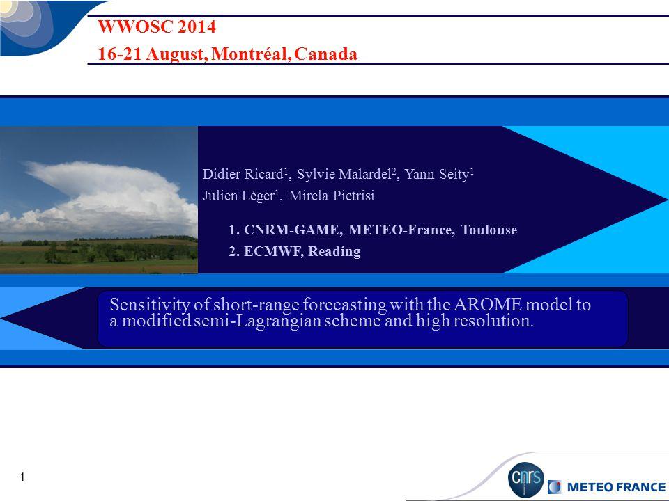1 Les règles générales WWOSC 2014 16-21 August, Montréal, Canada Didier Ricard 1, Sylvie Malardel 2, Yann Seity 1 Julien Léger 1, Mirela Pietrisi 1.